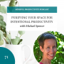 Artwork for 071 | Purifying Your Space for Intentional Productivity with Michael Spencer