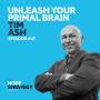 Artwork for Unleash Your Primal Brain - Tim Ash