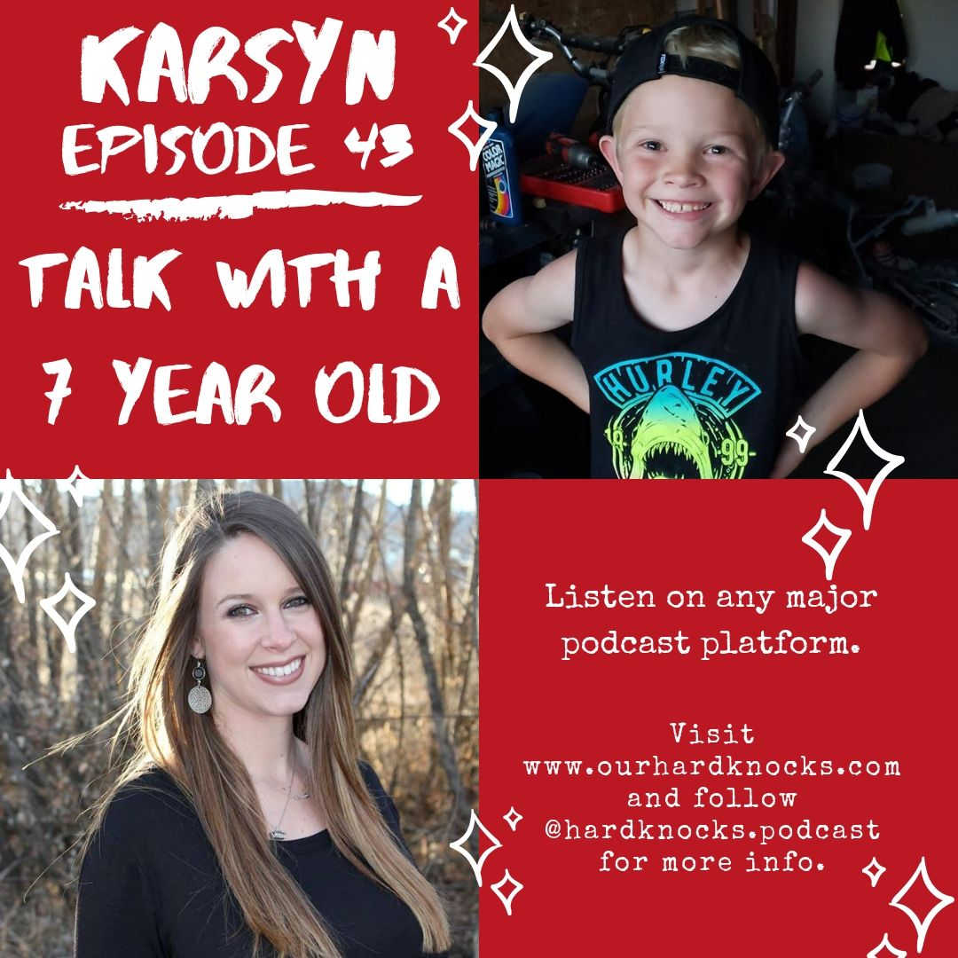 Episode 43: Karsyn - Talk with a 7 Year Old
