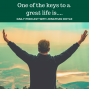 Artwork for One of the keys to a great life is...