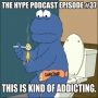 Artwork for The Hype Podcast Episode #37: This is kind of addicting.