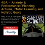 Artwork for 40A – Anxiety & Performance: Planning Actions, Motor Learning and Holistic Goals