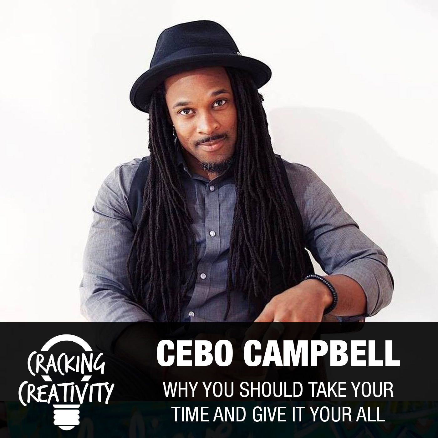 Artwork for 83: Cebo Campbell on Putting Everything Into Your Work, Taking Your Time, and Striving to be the Best