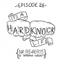 Artwork for Ep 26: It's a Hard Knock Life