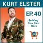 Artwork for Growing Your Own Store on Shopify with Kurt Elster, Ep #40
