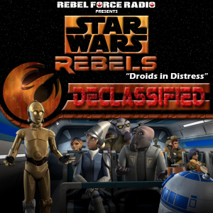 "Star Wars Rebels: Declassified - ""Droids In Distress"""
