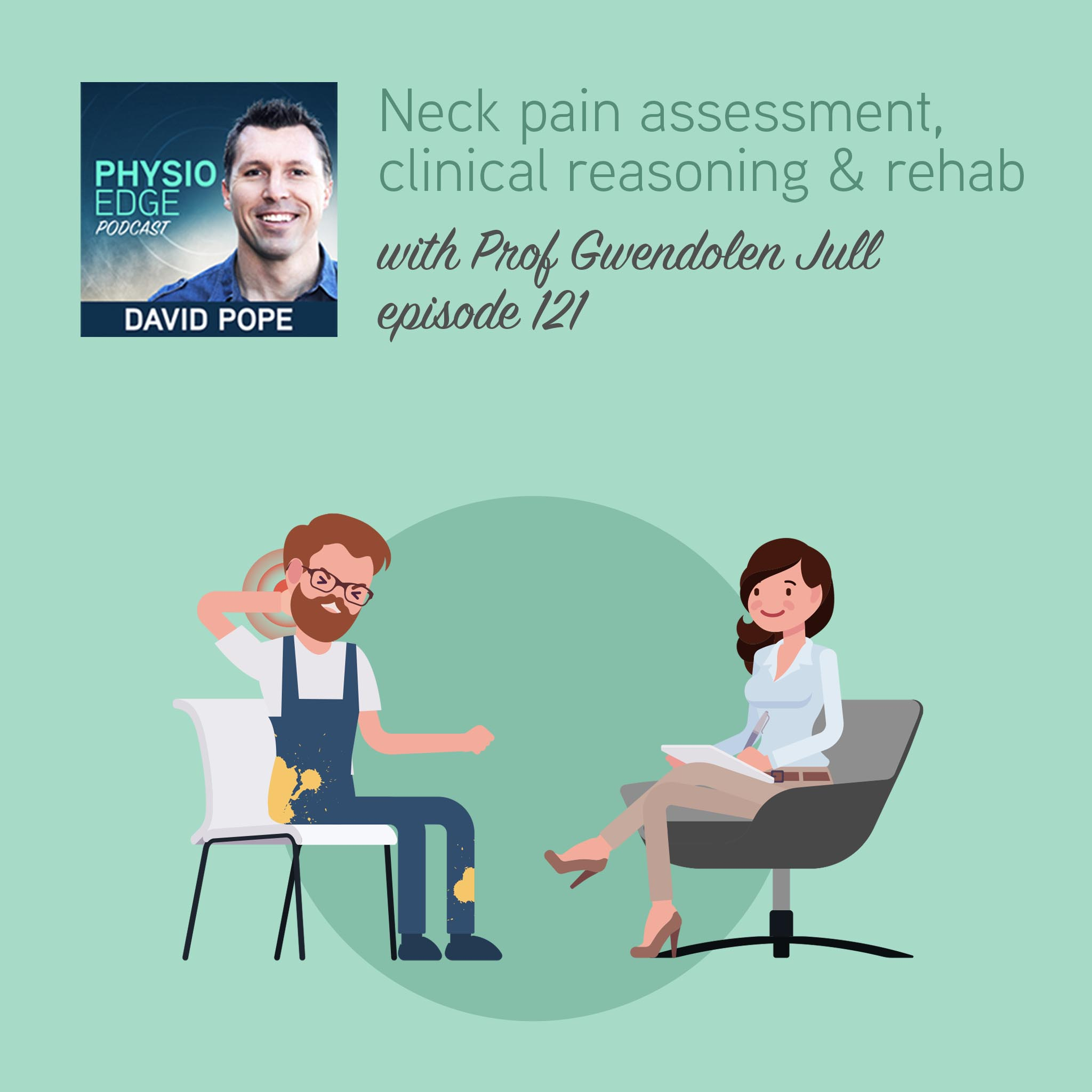 121. Neck pain assessment, clinical reasoning & rehab. Physio Edge podcast with Prof Gwendolen Jull