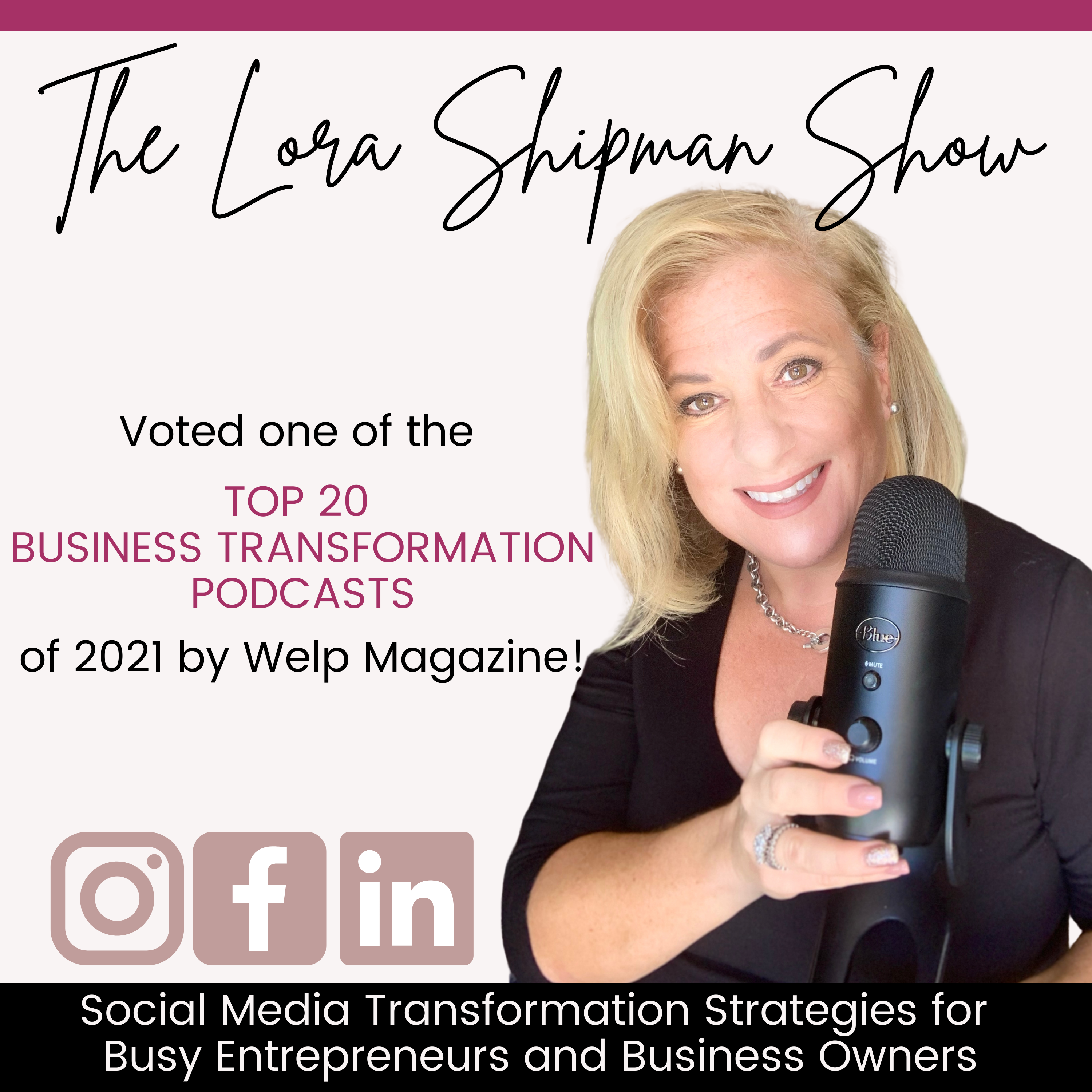 The Lora Shipman Show - Social Media Transformation Strategies for  Busy Entrepreneurs and Business Owners show art