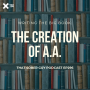 Artwork for TSG Ep296 - Writing the Big Book: The Creation of Alcoholics Anonymous with William H. Schaberg