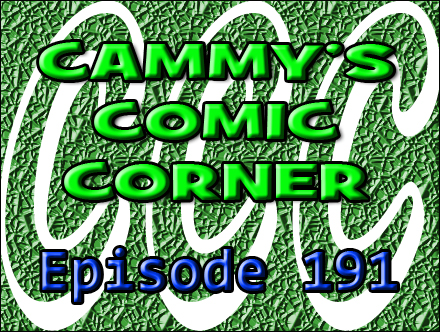 Cammy's Comic Corner - Episode 191 (11/20/11)