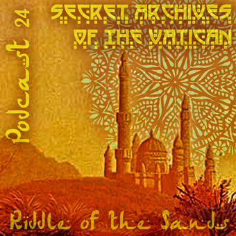 Secret Archives of the Vatican Podcast 24 - The Riddle of the Sands