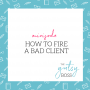 Artwork for Minisode: How to Fire a Bad Client