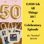 Artwork for All Things 50! A Celebratory Episode