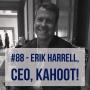 Artwork for #88 - Erik Harrell, CEO, at Kahoot!
