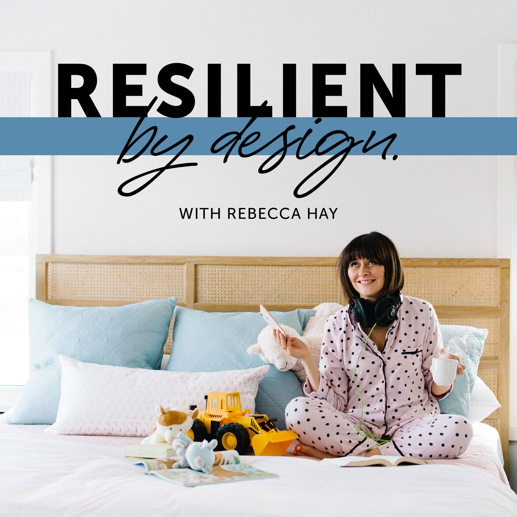 Resilient by Design with Rebecca Hay show art