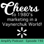 Artwork for Cheers to 1980's Marketing in a Vaynerchuk World