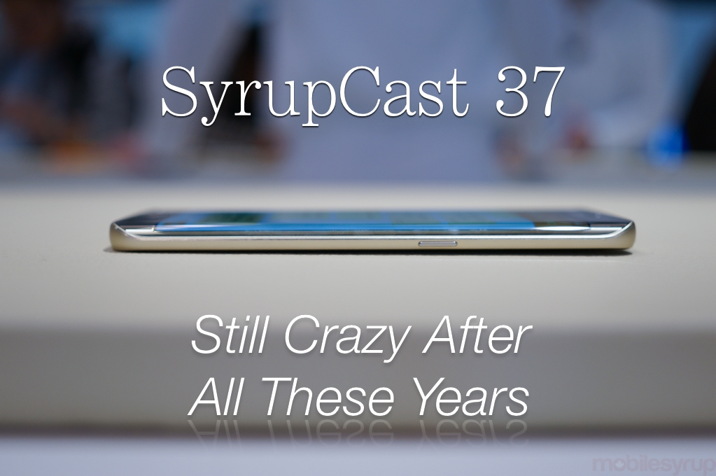 SyrupCast 37: Still Crazy After All These Years