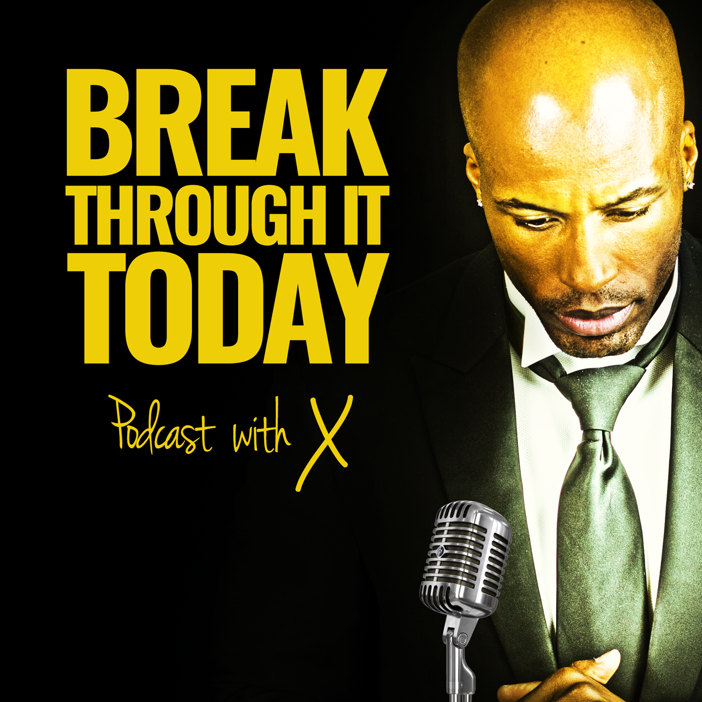 Break Through It Today Podcast With X show art