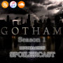 Artwork for MovieFaction Podcast - SpoilerCast - Gotham Season 1