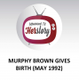 Artwork for Murphy Brown Gives Birth (May 1992)