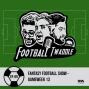 Artwork for Ep. 89: Fantasy Football Show - Gameweek 13