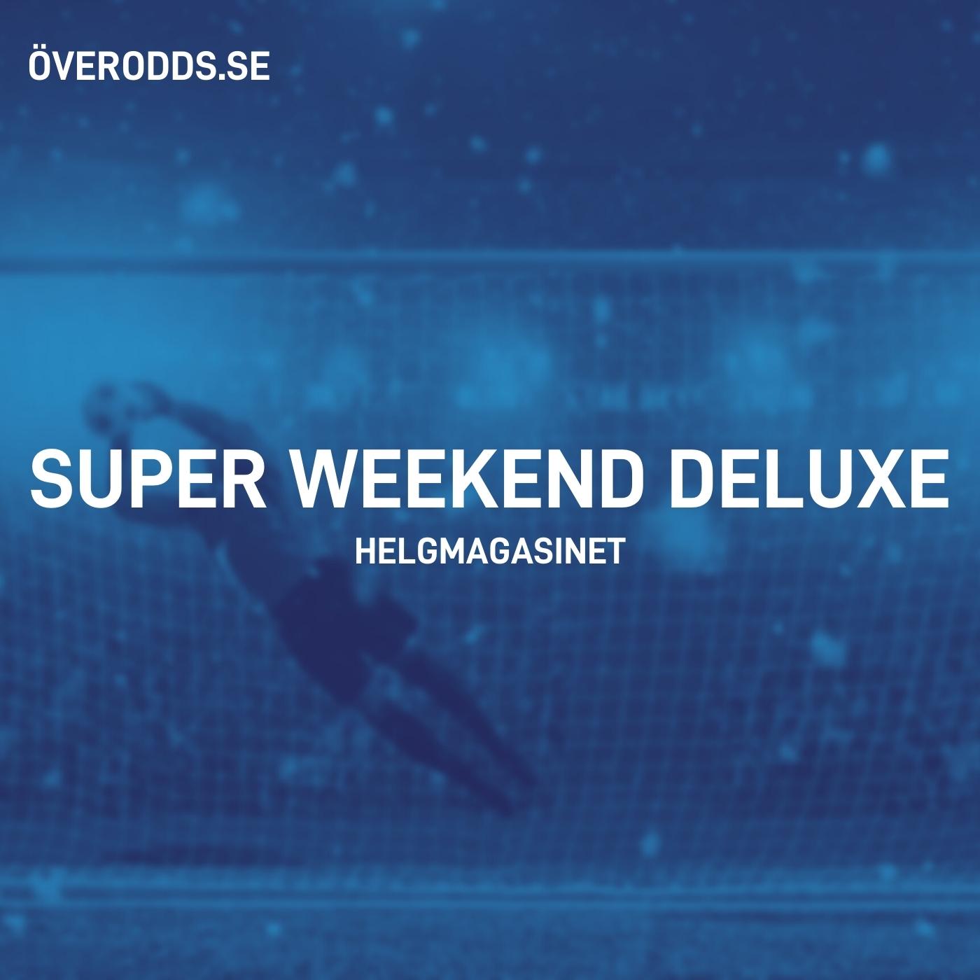 82. Helgmagasinet - Super weekend deluxe