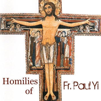 Audio Homilies of Fr Paul Yi | Libsyn Directory