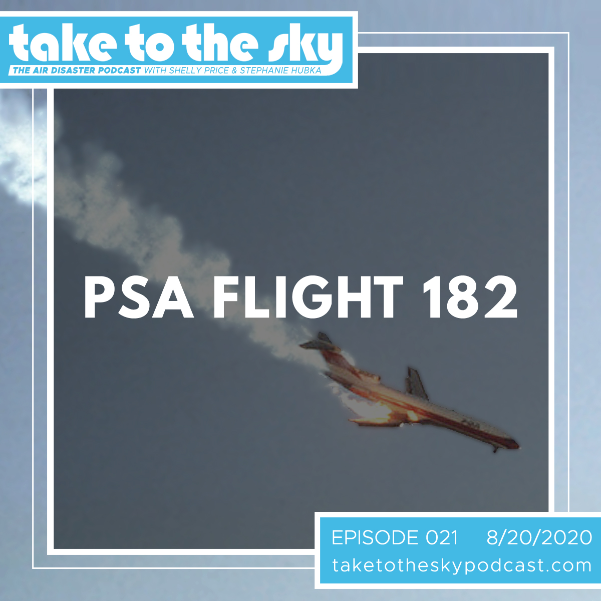 Take to the Sky Episode 021: Pacific Southwest Airlines Flight 182