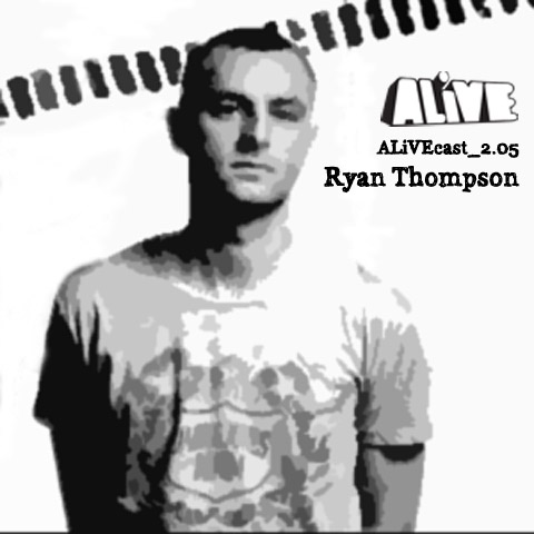 ALiVEcast_2.05 - Ryan Thompson