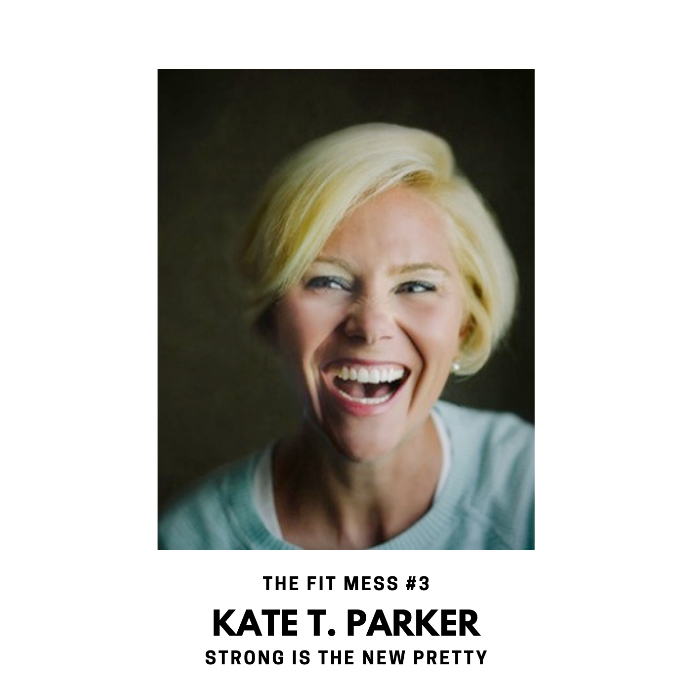 Artwork for Strong Is the New Pretty with Kate T. Parker
