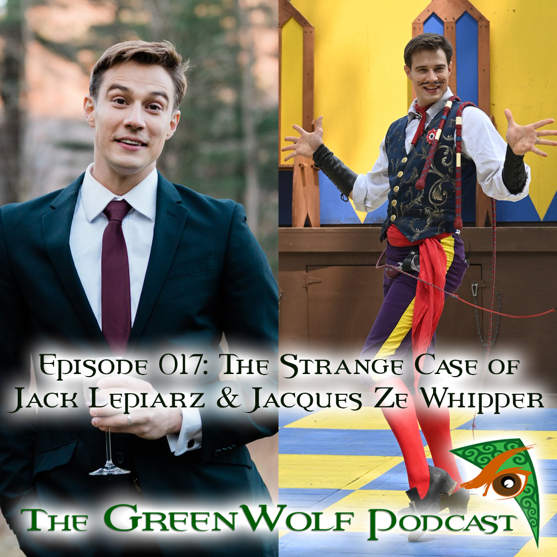 The GreenWolf Podcast - Ep 017- The Strange Case of Jack Lepiarz & Jacques Ze Whipper