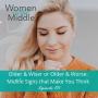 Artwork for EP #101: Older & Wiser or Older & Worse: Midlife Signs that Make You Think