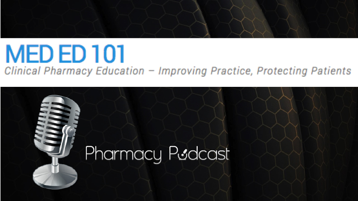 MedEd101 - Clinical Pharmacy Education Expertise - Pharmacy Podcast Episode 288