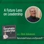 Artwork for A Future Lens on Leadership with Bob Johansen