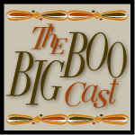 The Big Boo Cast, Episode 22