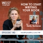 Artwork for 140 - How To Start Writing Your Book With Kelly Notaras