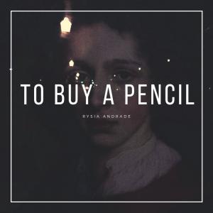 To Buy A Pencil