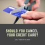 Artwork for FVF #13: Should You Cancel Your Credit Card?