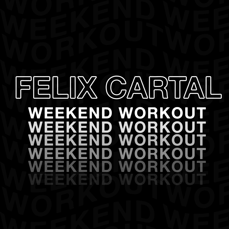Felix Cartal - Weekend Workout show art