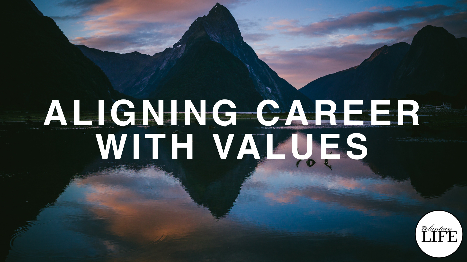 309 Aligning Your Career With Your Values