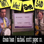 "Episode # 68 -- ""Dream Team"" & ""Michael Scott Paper Company"" (4/9/09)"