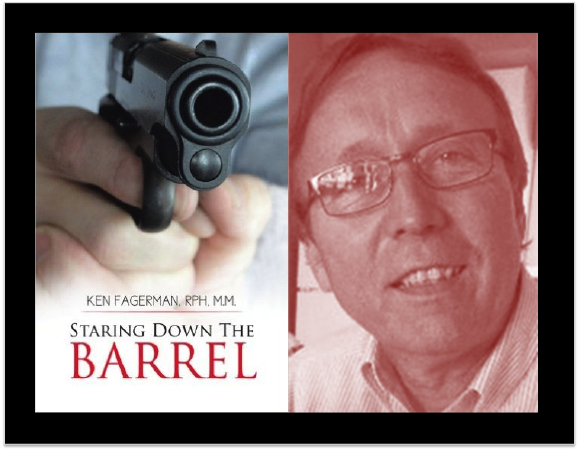 Staring Down the Barrel - Ken Fagerman, RPh. Pharmacy Podcast Episode 246