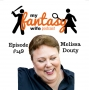 Artwork for My Fantasy Wife Ep. #149 with comedian guest MELISSA DOUTY