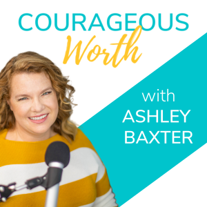 The Courageous Worth Podcast