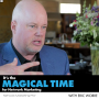 Artwork for It's the Magical Time for Network Marketing