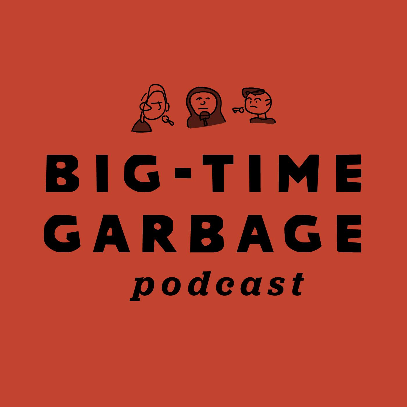 Big Time Garbage show art