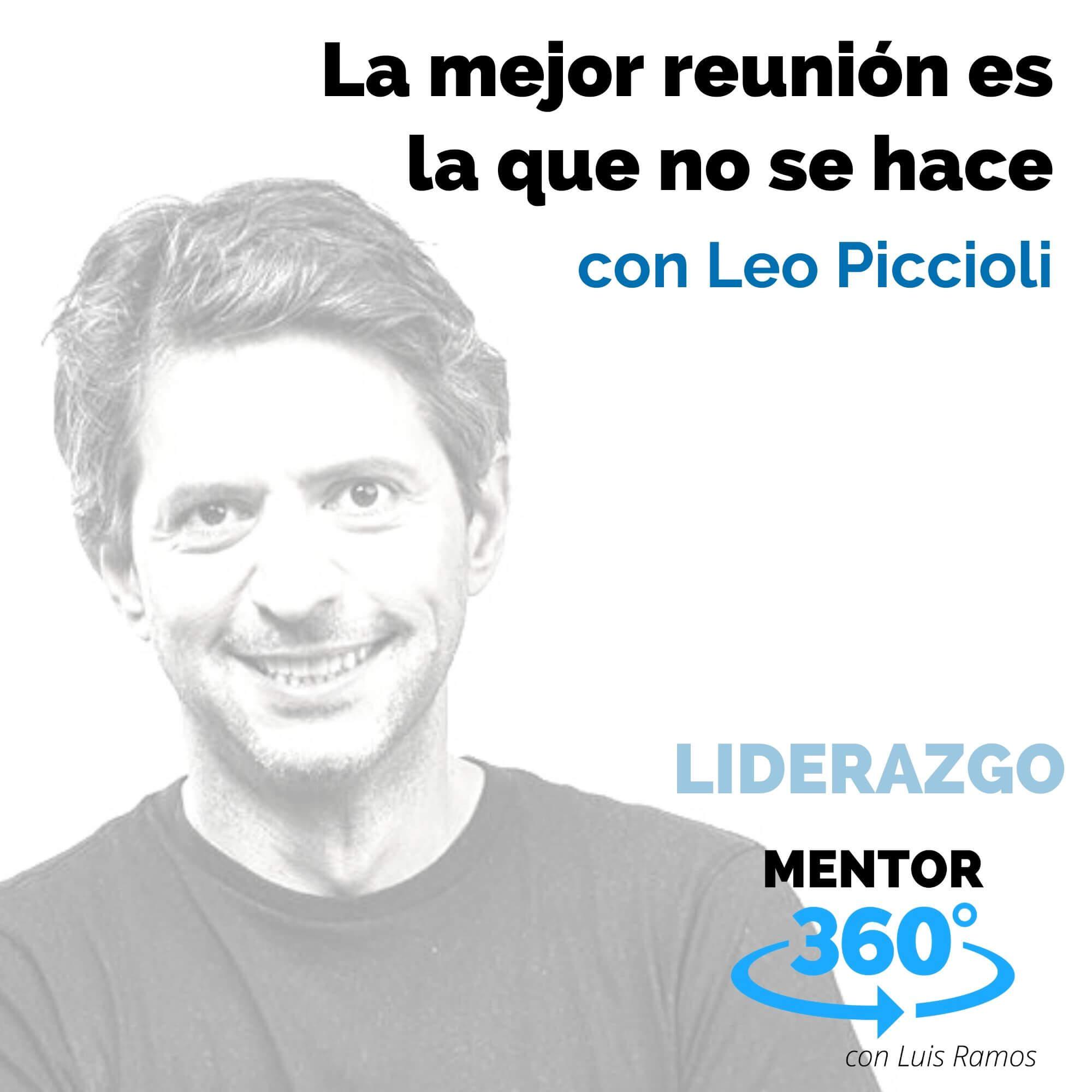 La mejor reunión es la que no se hace, con Leo Piccioli - LIDERAZGO