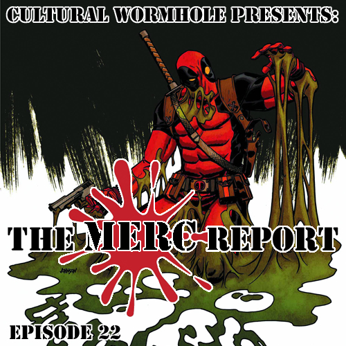 Cultural Wormhole Presents: The Merc Report Episode 22