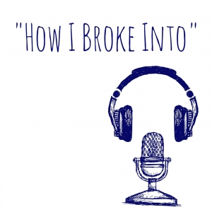 How I Broke Into: Michael Prywes Interviews Artists and Entrepreneurs About Their Big Break