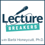 Artwork for 009 - 5 Strategies You Can Do in 10 Minutes or Less to Break Up Your Lecture with Dr. Barbi Honeycutt